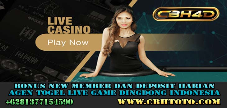 Bonus New Member Dan Deposit Harian Agen Togel Live Game Dingdong Indonesia